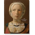 WHAT GREAT PAINTINGS SAY. 100 MASTERPIECES IN DETAIL - FP - OUTLET