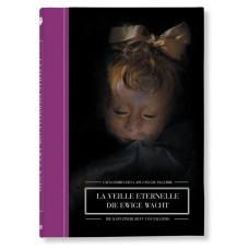 LA VEILLE ETERNELLE / DIE EWIGE WACHT (F/D)