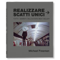 MICHAEL FREEMAN REALIZZARE SCATTI UNICI - OUTLET