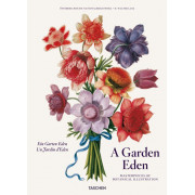 A GARDEN EDEN. MASTERPIECES OF BOTANICAL ILLUSTRATION - FP