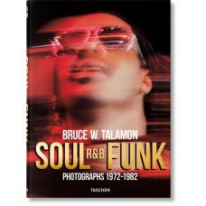 BRUCE TALAMON. SOUL. R&B. FUNK. PHOTOGRAPHS 1972–1982 - 2nd edition