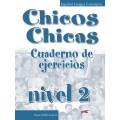 CHICOS CHICAS 2 CUADERNO DE EJERCICIOS