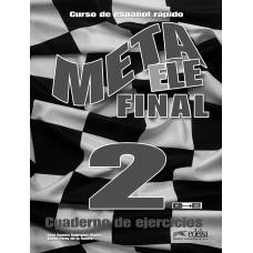 META ELE FINAL 2 (B1+, B2.1, B2.2) - CUADERNO DE EJERCICIOS