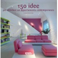150 IDEE PER ARREDARE UN APPARTAMENTO CONTEMPORANEO - OUTLET