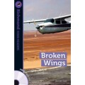 BROKEN WINGS + CD. LEVEL 6