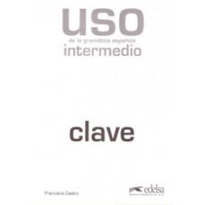 USO DE LA GRAMÁTICA ESPAÑOLA INTERMEDIO CLAVE