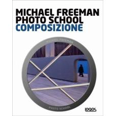 MICHAEL FREEMAN PHOTO SCHOOL COMPOSIZIONE