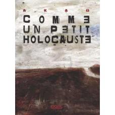 COMME UN PETIT HOLOCAUSTE