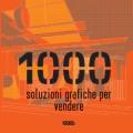 1000 SOLUZIONI GRAFICHE PER VENDERE - OUTLET