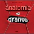 ANATOMIA DELLA GRAFICA - OUTLET