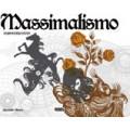 MASSIMALISMO - LA GRAFICA DEGLI ECCESSI - OUTLET
