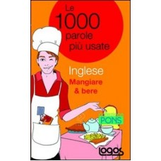 LE 1000 PAROLE INGLESE MANGIARE & BERE