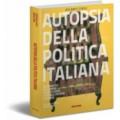 AUTOPSIA DELLA POLITICA ITALIANA - OUTLET