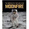 NORMAN MAILER. MOONFIRE. THE EPIC JOURNEY OF APOLLO 11 - limited edition
