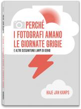 PERCH� I FOTOGRAFI AMANO LE GIORNATE GRIGIE