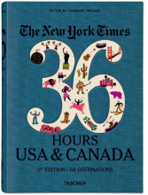 NYT. 36 HOURS. 150 WEEKENDS IN THE USA & CANADA - terza edizione