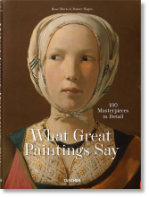 WHAT GREAT PAINTINGS SAY. 100 MASTERPIECES IN DETAIL - FP
