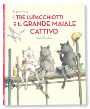 I TRE LUPACCHIOTTI E IL GRANDE MAIALE CATTIVO